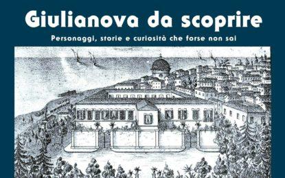 """Editoria. Il 6 maggio al Kursaal presentazione del nuovo libro di Sandro Galantini """"Giulianova da scoprire""""."""