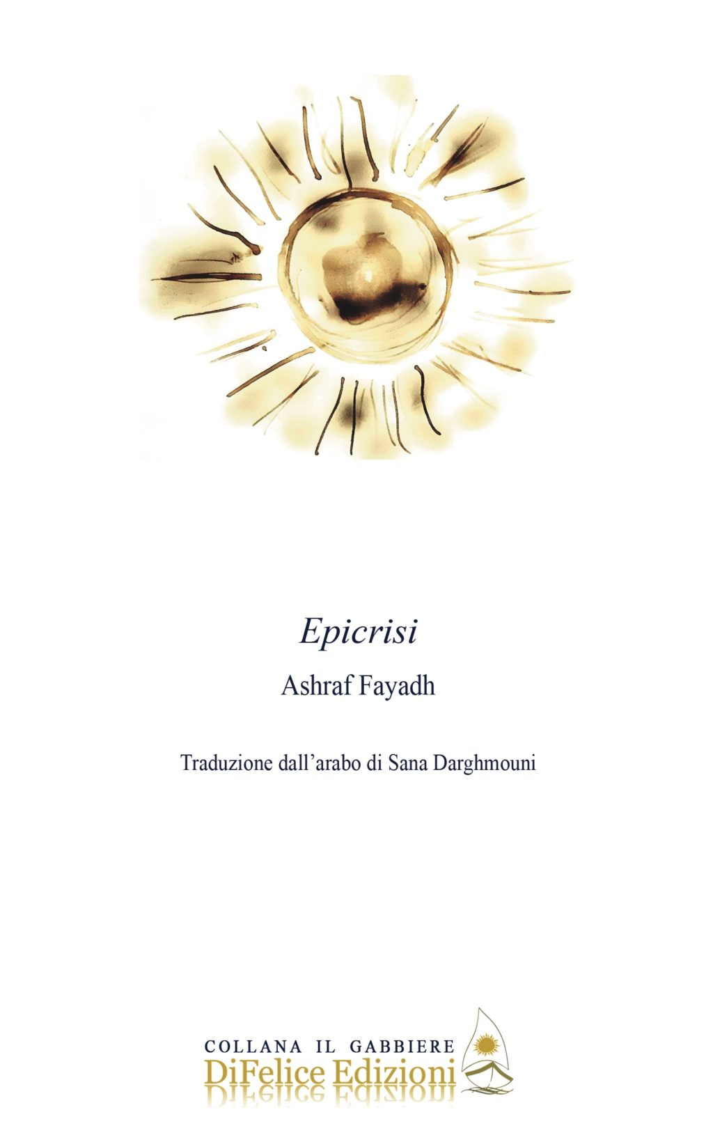 """""""Epicrisi""""di Ashraf Fayadh: pubblicato dalla Di Felice Edizioni"""